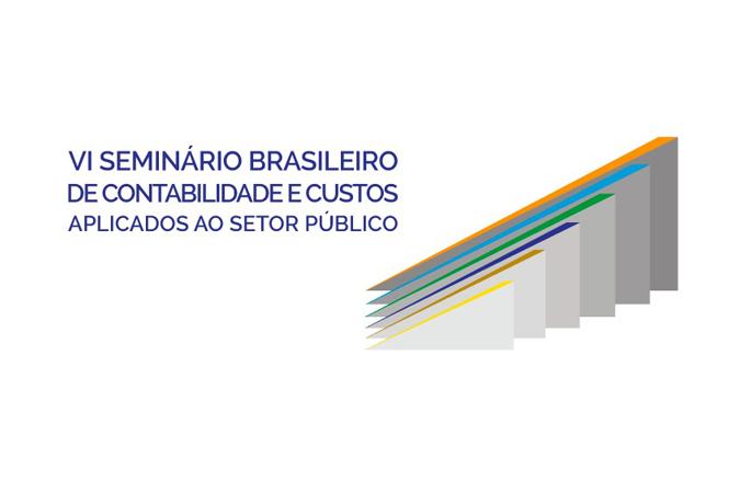 Inscrições abertas para o VI Seminário Brasileiro de Contabilidade e Custos Aplicados ao Setor Público